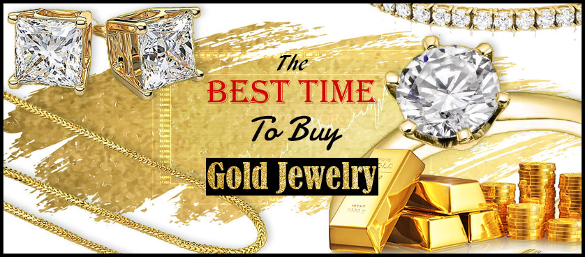 The Best Time to Buy Gold Jewelry !!